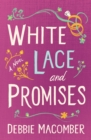 White Lace and Promises : A Novel - eBook
