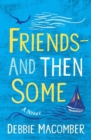 Friends--And Then Some : A Novel - eBook