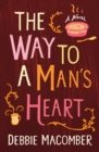 The Way to a Man's Heart : A Novel - eBook