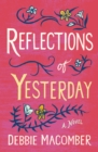 Reflections of Yesterday : A Novel - eBook