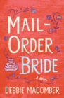Mail-Order Bride : A Novel - eBook