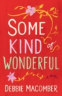Some Kind of Wonderful : A Novel - eBook