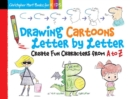 Drawing Cartoons Letter by Letter : Create Fun Characters from A to Z - Book
