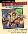 Drawing Superheroes Step by Step : The Complete Guide for the Aspiring Comic Book Artist - Book