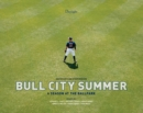 Bull City Summer : A Season at the Ballpark - eBook