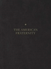 The American Fraternity : An Illustrated Ritual Manual - Book