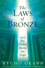 The Laws of Bronze : Love One Another, Become One People - eBook