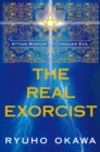 The Real Exorcist : Attain Wisdom to Conquer Evil - eBook