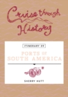 Cruise Through History:  Ports of South America : Itinerary 9 - eBook