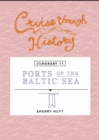 Cruise Through History:  Ports of the Baltic Sea : Itinerary 11 - eBook