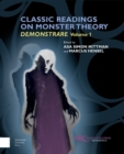 Classic Readings on Monster Theory : Demonstrare, Volume One - Book