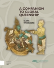 A Companion to Global Queenship - Book