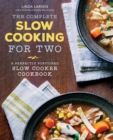 The Complete Slow Cooking for Two : A Perfectly Portioned Slow Cooker Cookbook - eBook