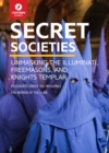 Secret Societies : Unmasking the Illuminati, Freemasons & Knights Templar - eBook