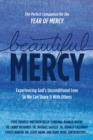 Beautiful Mercy : Experiencing God's Unconditional Love  So We Can Share It With Others - eBook