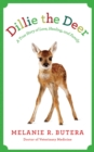 Dillie the Deer : A True Story of Love, Healing, and Family - eBook