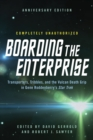 Boarding the Enterprise : Transporters,Tribbles, And the Vulcan Death Grip in Gene Roddenberry's Star Trek - Book
