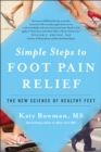 Simple Steps to Foot Pain Relief : The New Science of Healthy Feet - eBook