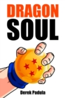 Dragon Soul : 30 Years of Dragon Ball Fandom - eBook