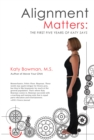 Alignment Matters : The First Five Years of Katy Says, 2nd Edition - Book