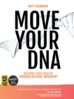 Move Your DNA : Restore Your Health Through Natural Movement, 2nd Edition - Book