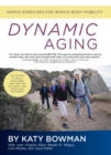 Dynamic Aging : Simple Exercises for Whole-Body Mobility - Book