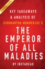Guide to Siddhartha Mukherjee's The Emperor of All Maladies by Instaread - eBook