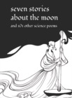 Seven Stories about the Moon : and 101 Other Science Poems - Book
