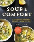 Soup & Comfort : A Cookbook of Homemade Recipes to Warm the Soul - eBook