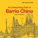 An Enterprising Path to Barrio Chino : A Story of Barcelona - Book