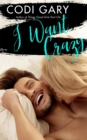 I Want Crazy - eBook