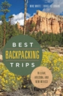 Best Backpacking Trips in Utah, Arizona, and New Mexico - eBook