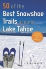 50 of the Best Snowshoe Trails Around Lake Tahoe - eBook