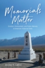 Memorials Matter : Emotion, Environment and Public Memory at American Historical Sites - eBook
