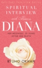 Spiritual Interview with Princess Diana : Her messages, 20 years after her death - eBook
