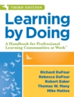 Learning by Doing : A Handbook for Professional Learning Communities at Work, Third Edition (A Practical Guide to Action for PLC Teams and Leadership) - eBook