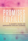 Promises Fulfilled : A Leader's Guide for Supporting English Learners - eBook
