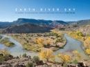 Earth River Sky : A Journey in Photographs Through Northern New Mexico - Book