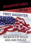 Misadventures of the First Daughter - Book