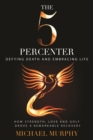 The 5 Percenter : Defying Death and Embracing Life - eBook
