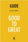 Guide to Jim Collins's Good to Great by Instaread - eBook