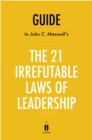 Guide to John C. Maxwell's The 21 Irrefutable Laws of Leadership by Instaread - eBook