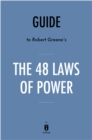Guide to Robert Greene's The 48 Laws of Power by Instaread - eBook
