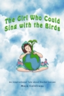 The Girl Who Could Sing with the Birds - An Inspirational Tale about Rachel Carson - eBook