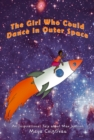 The Girl Who Could Dance in Outer Space - An Inspirational Tale About Mae Jemison - eBook