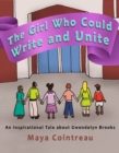 Girl Who Could Write and Unite: An Inspirational Tale about Gwendolyn Brooks - eBook