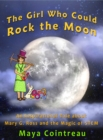 The Girl Who Could Rock the Moon : An Inspirational Tale about Mary G. Ross and the Magic of STEM - eBook