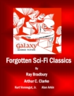 Forgotten Sci-Fi Classics : A Compilation from Galaxy Science Fiction Issues - eBook