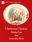 Christmas Classics: Holiday Tales from Louisa May Alcott - eBook