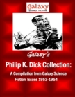Galaxy's Philip K Dick Collection : A Compilation from Galaxy Science Fiction Issues 1953-1954 - eBook